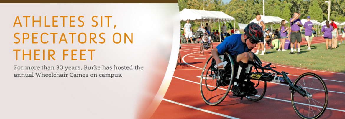Athletes Site, Spectators on Their Feed: For more than 30 years, Burke has hosted the annual Wheelchair Games on campus.